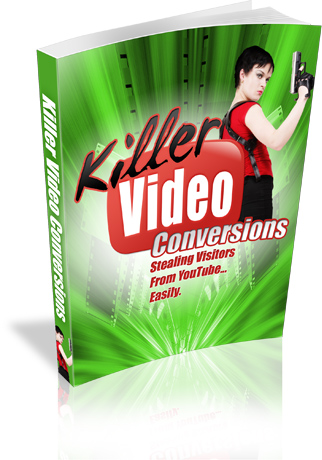 Product picture Killer Video Conversions New release How to steal visitors from You Tube easily!
